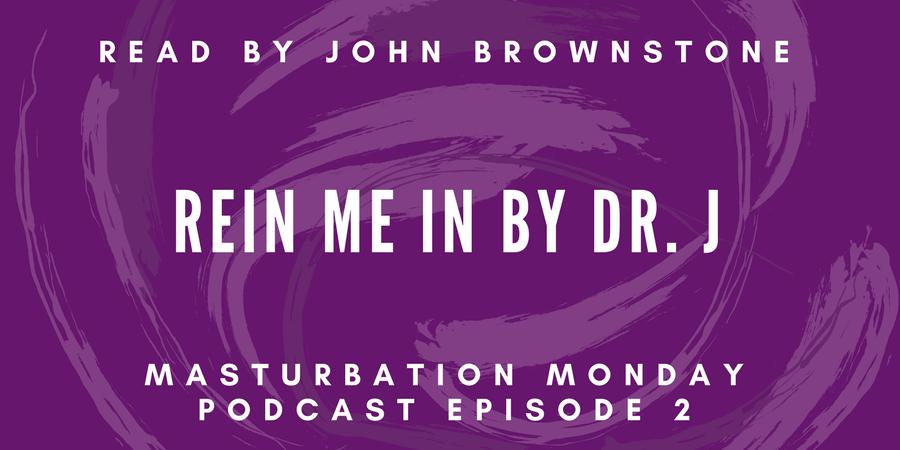 episode 2 of Masturbation Monday podcast