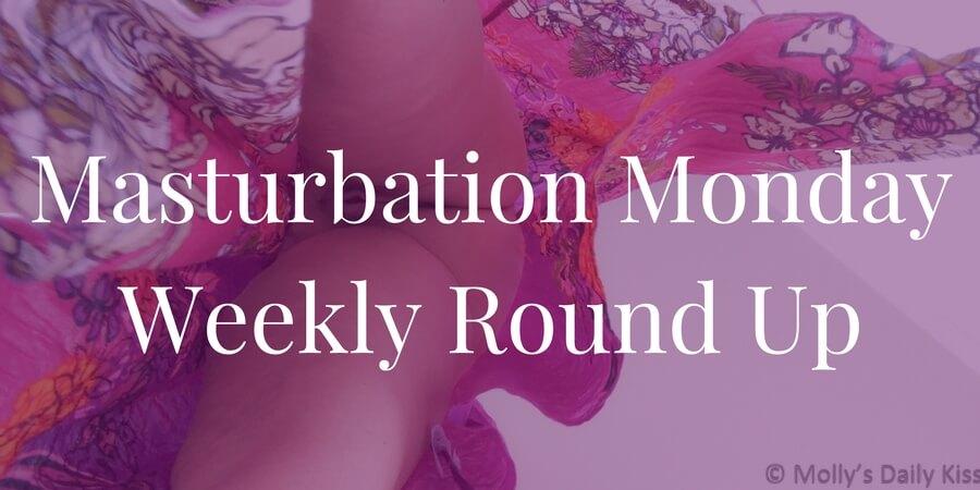 banner for Masturbation Monday roundup 162