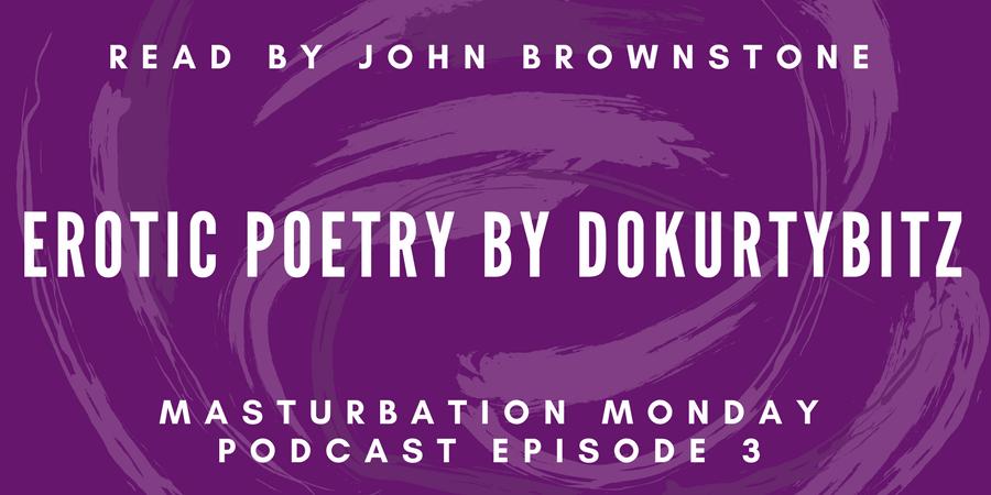 episode 3 of Masturbation Monday podcast