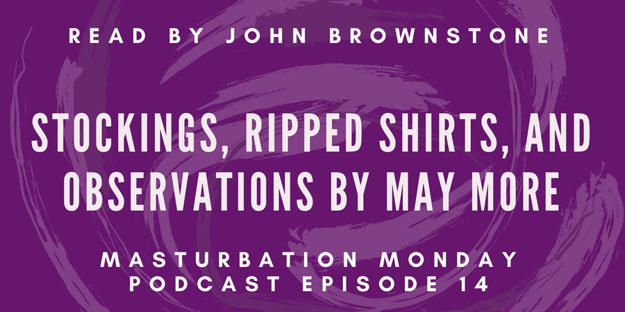 Stockings, Ripped Shirts, and Observations by May More podcast episode 14
